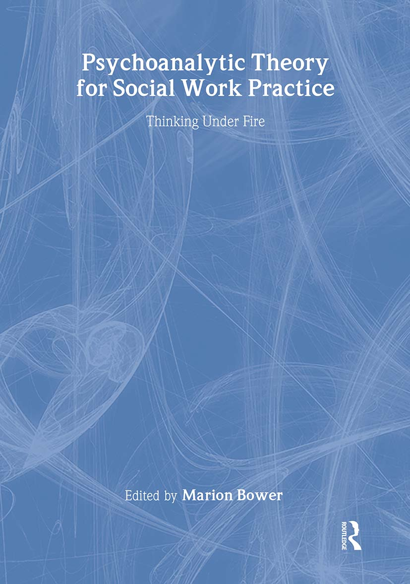 Psychoanalytic Theory for Social Work Practice: Thinking Under Fire, 1st Edition (Hardback) book cover