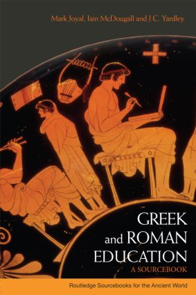 Greek and Roman Education: A Sourcebook (Paperback) book cover