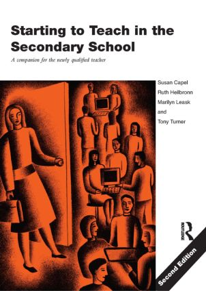 Starting to Teach in the Secondary School: A Companion for the Newly Qualified Teacher, 2nd Edition (Paperback) book cover