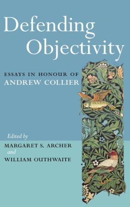 Defending Objectivity: Essays in Honour of Andrew Collier book cover