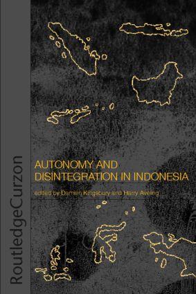 Autonomy & Disintegration Indonesia: 1st Edition (Paperback) book cover