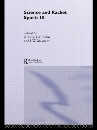 Science and Racket Sports III: The Proceedings of the Eighth International Table Tennis Federation Sports Science Congress and The Third World Congress of Science and Racket Sports book cover