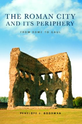 The Roman City and its Periphery: From Rome to Gaul, 1st Edition (Hardback) book cover