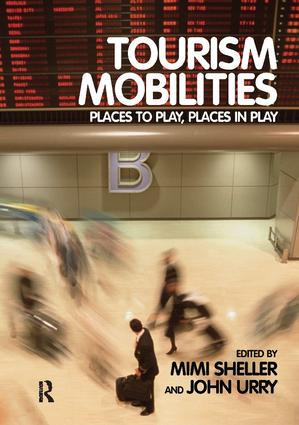 Tourism Mobilities: Places to Play, Places in Play (Paperback) book cover