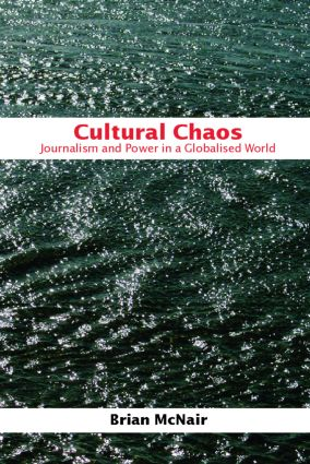 Cultural Chaos: Journalism and Power in a Globalised World, 1st Edition (Paperback) book cover