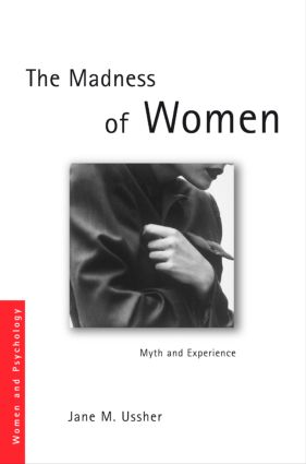 The Madness of Women: Myth and Experience (Paperback) book cover