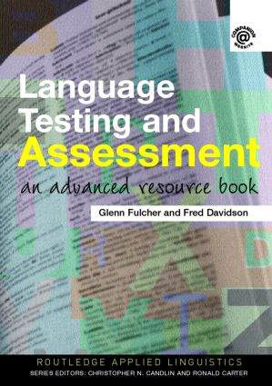 Language Testing and Assessment: An Advanced Resource Book (Paperback) book cover