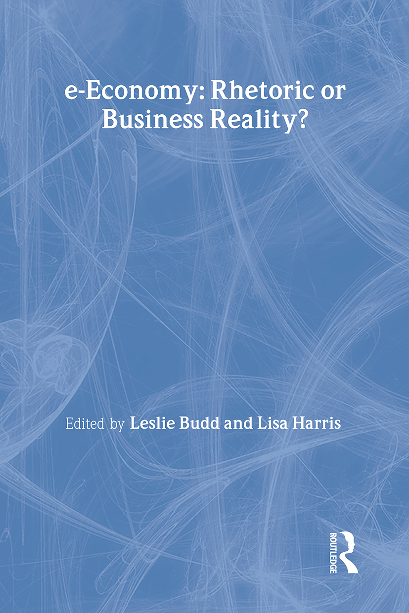 e-Economy: Rhetoric or Business Reality?, 1st Edition (Paperback) book cover