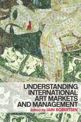 Understanding International Art Markets and Management: 1st Edition (Paperback) book cover