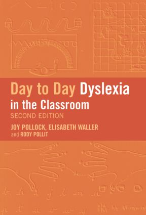 Day-to-Day Dyslexia in the Classroom: 2nd Edition (Paperback) book cover