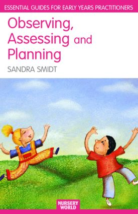 Observing, Assessing and Planning for Children in the Early Years book cover