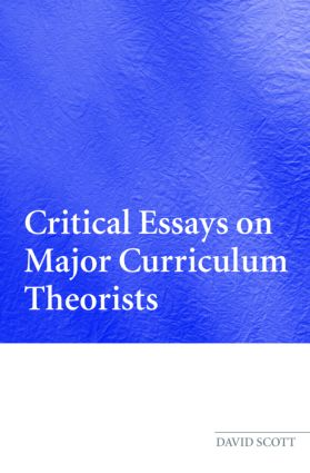 Critical Essays on Major Curriculum Theorists: 1st Edition (Paperback) book cover