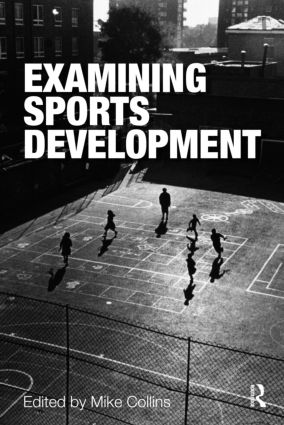 Examining Sports Development: 1st Edition (Paperback) book cover