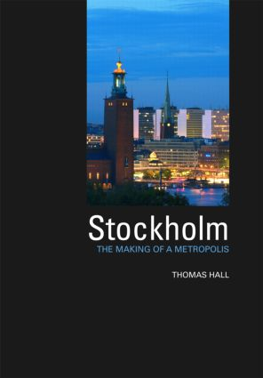 Stockholm: The Making of a Metropolis book cover