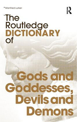 The Routledge Dictionary of Gods and Goddesses, Devils and Demons book cover