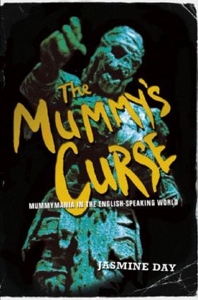 The Mummy's Curse: Mummymania in the English-speaking world (Paperback) book cover