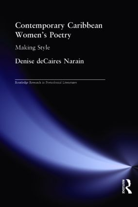 Contemporary Caribbean Women's Poetry: Making Style, 1st Edition (Paperback) book cover