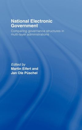 National Electronic Government: Comparing Governance Structures in Multi-Layer Administrations book cover