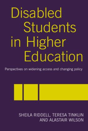 Disabled Students in Higher Education: Perspectives on Widening Access and Changing Policy (Paperback) book cover