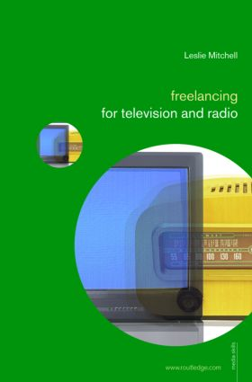 Freelancing for Television and Radio (Paperback) book cover