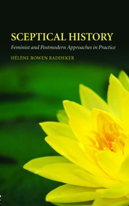 Sceptical History: Feminist and Postmodern Approaches in Practice, 1st Edition (Paperback) book cover