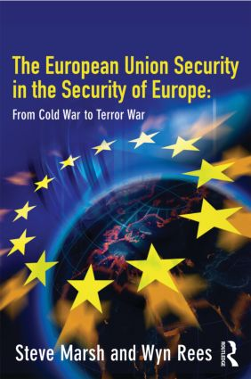 The European Union in the Security of Europe: From Cold War to Terror War (Paperback) book cover
