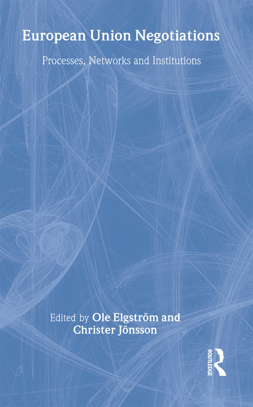 European Union Negotiations: Processes, Networks and Institutions, 1st Edition (Hardback) book cover