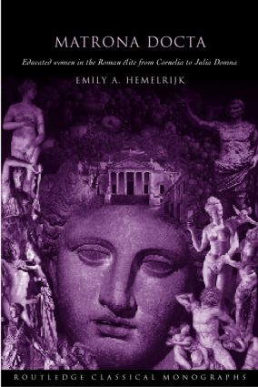 Matrona Docta: Educated Women in the Roman Elite from Cornelia to Julia Domna, 1st Edition (Paperback) book cover