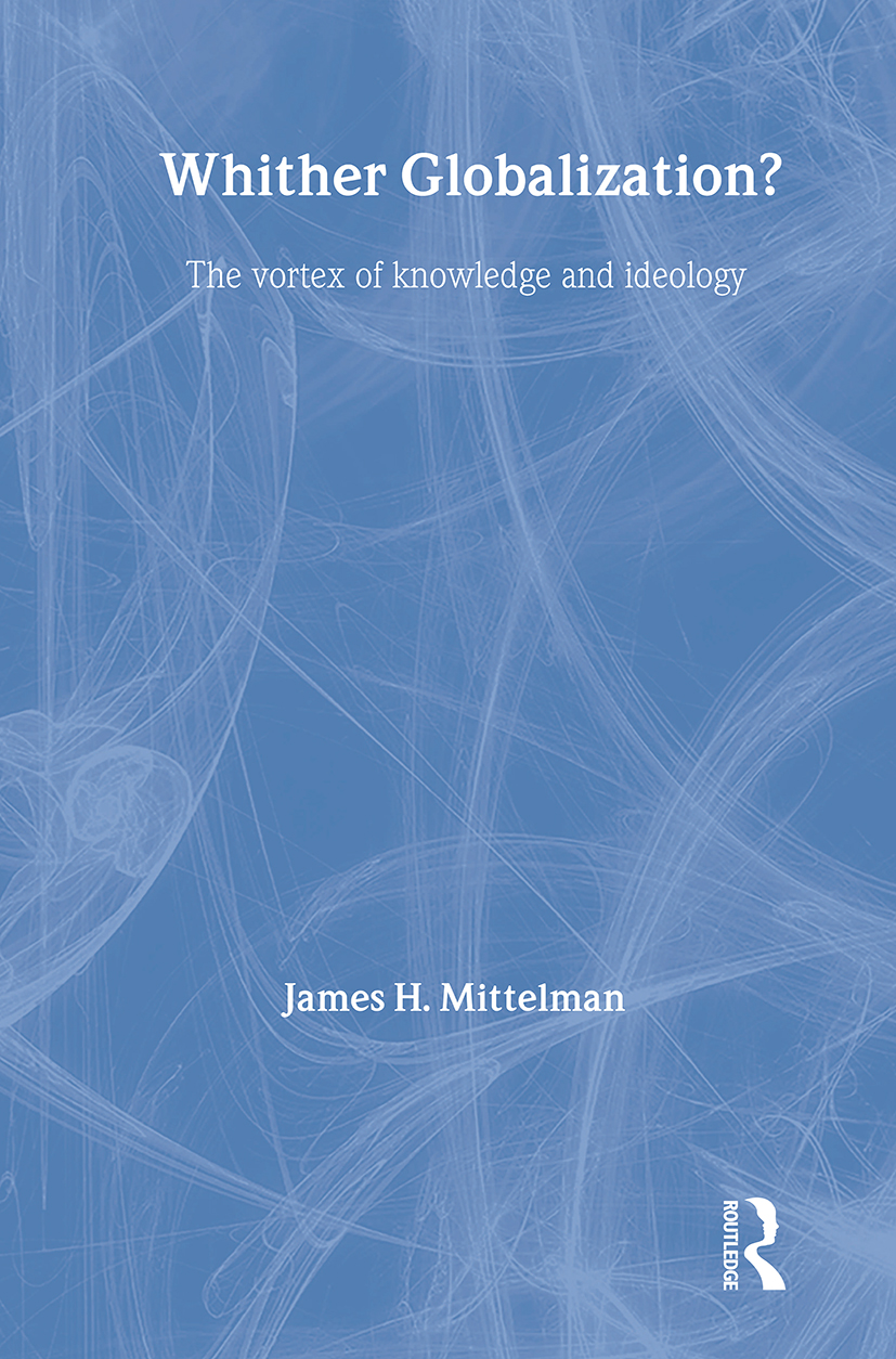 Whither Globalization?: The Vortex of Knowledge and Ideology (Paperback) book cover