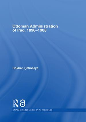 The Ottoman Administration of Iraq, 1890-1908 book cover
