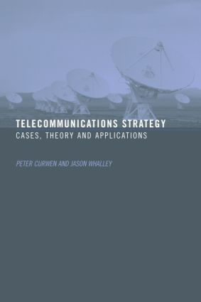 Telecommunications Strategy: Cases, Theory and Applications, 1st Edition (Paperback) book cover