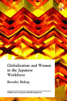 Globalisation and Women in the Japanese Workforce: 1st Edition (Hardback) book cover