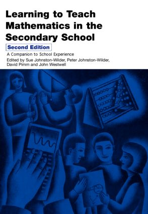 Learning to Teach Mathematics in the Secondary School: A Companion to School Experience book cover