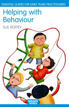Helping with Behaviour: Establishing the Positive and Addressing the Difficult in the Early Years book cover