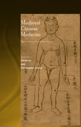 Medieval Chinese Medicine: The Dunhuang Medical Manuscripts (Hardback) book cover