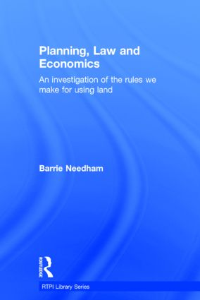 Planning, Law and Economics: The Rules We Make for Using Land, 1st Edition (Hardback) book cover