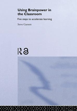 Using Brainpower in the Classroom: Five Steps to Accelerate Learning, 1st Edition (Hardback) book cover