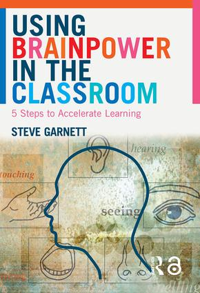 Using Brainpower in the Classroom: Five Steps to Accelerate Learning, 1st Edition (Paperback) book cover