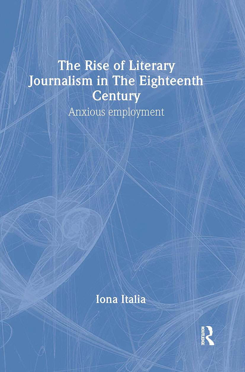 The Rise of Literary Journalism in the Eighteenth Century: Anxious Employment book cover