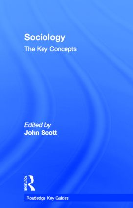 Sociology: The Key Concepts: 1st Edition (Hardback) book cover
