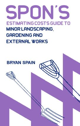 Spon's Estimating Cost Guide to Minor Landscaping, Gardening and External Works