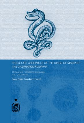 The Court Chronicle of the Kings of Manipur - Cheitharon Kumpapa: Original Text, Translation and Notes Vol. 1. 33-1763 CE book cover