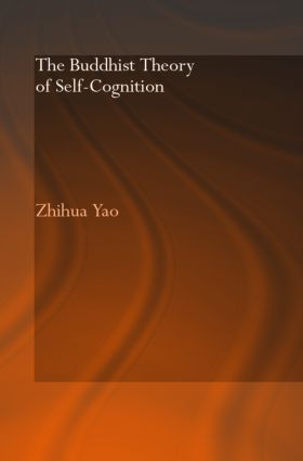 The Buddhist Theory of Self-Cognition: 1st Edition (Hardback) book cover