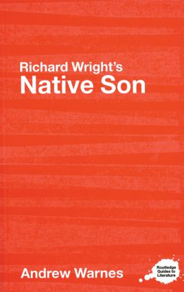 Richard Wright's Native Son: A Routledge Study Guide (Paperback) book cover