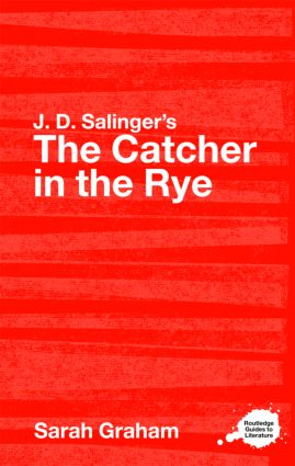J.D. Salinger's The Catcher in the Rye: A Routledge Study Guide (Paperback) book cover