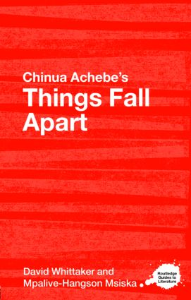 Chinua Achebe's Things Fall Apart: A Routledge Study Guide (Paperback) book cover