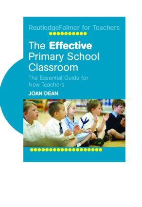 The Effective Primary School Classroom: The Essential Guide for New Teachers, 1st Edition (Paperback) book cover