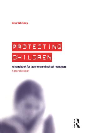 Protecting Children: A Handbook for Teachers and School Managers, 2nd Edition (Paperback) book cover