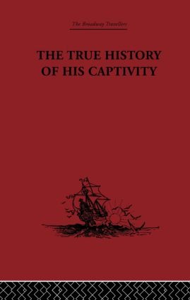 The True History of his Captivity 1557: Hans Staden (Hardback) book cover