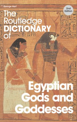 The Routledge Dictionary of Egyptian Gods and Goddesses book cover